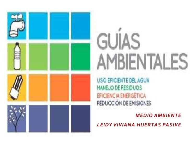 MEDIO AMBIENTELEIDY VIVIANA HUERTAS PASIVE