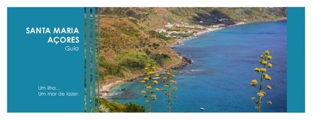 SANTA MARIA  AÇORES  Um ilha...  Um mar de lazer.  Guia