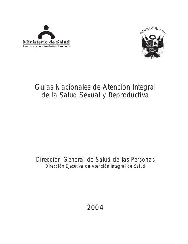 Guías Nacionales de Atención Integral de la Salud Sexual y Reproductiva  Dirección General de Salud de las Personas Direcc...
