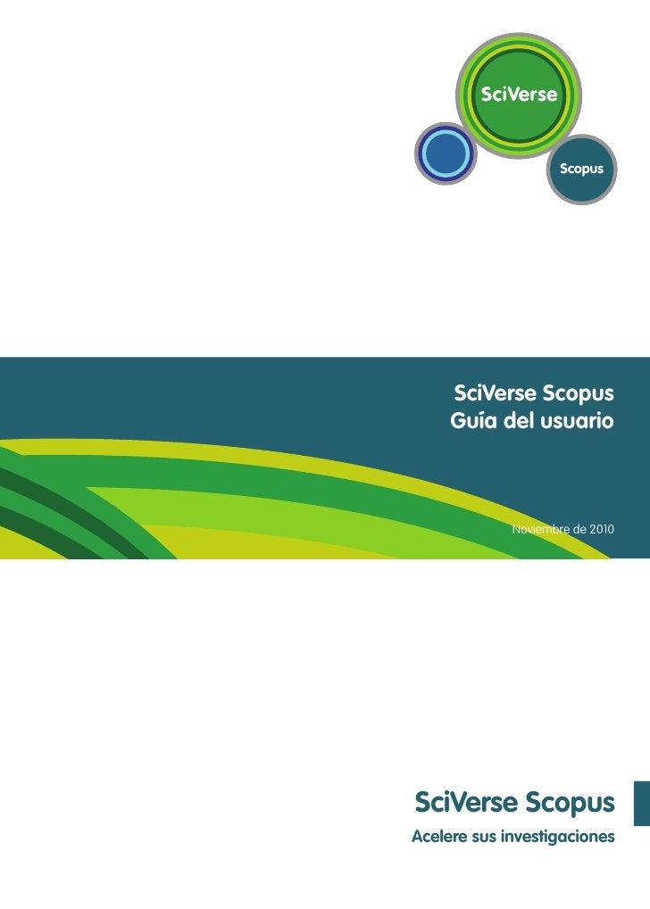 SciVerse Scopus     Guía del usuario             Noviembre de 2010SciVerse ScopusAcelere sus investigaciones