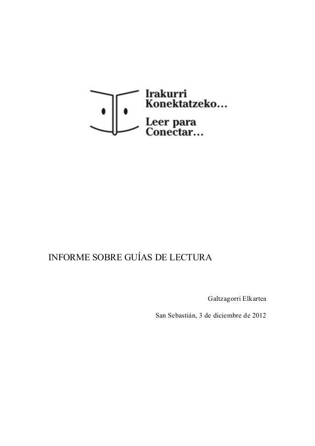 INFORME SOBRE GUÍAS DE LECTURA                                    Galtzagorri Elkartea                   San Sebastián, 3 ...