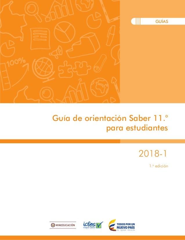 2018-1 1.a edición Guía de orientación Saber 11.° para estudiantes GUÍAS