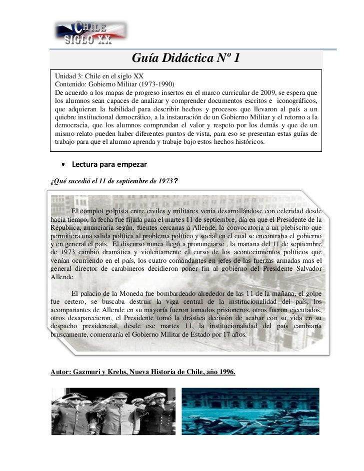 Guía Didáctica Nº 1 Unidad 3: Chile en el siglo XX                         Gobierno Militar (1973-1990) Contenido: Gobiern...