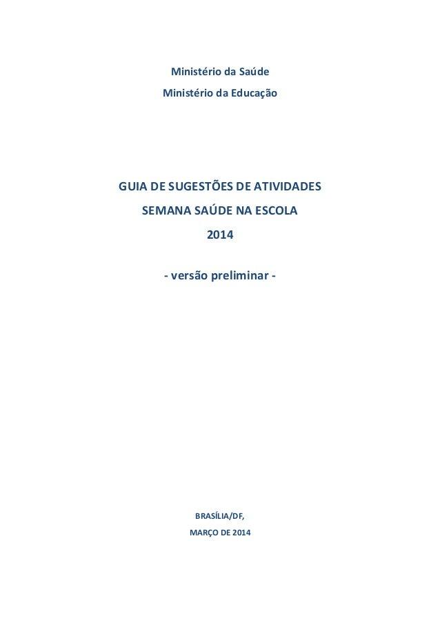 1    MinistériodaSaúde MinistériodaEducação       GUIADESUGESTÕESDEATIVIDADES SEMANASAÚDENAESCOLA...
