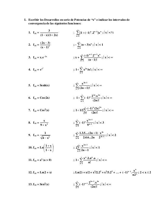 """I. Escribir los Desarrollos en serie de Potencias de """"x"""" e indicar los intervalos de convergencia de las siguientes funcio..."""