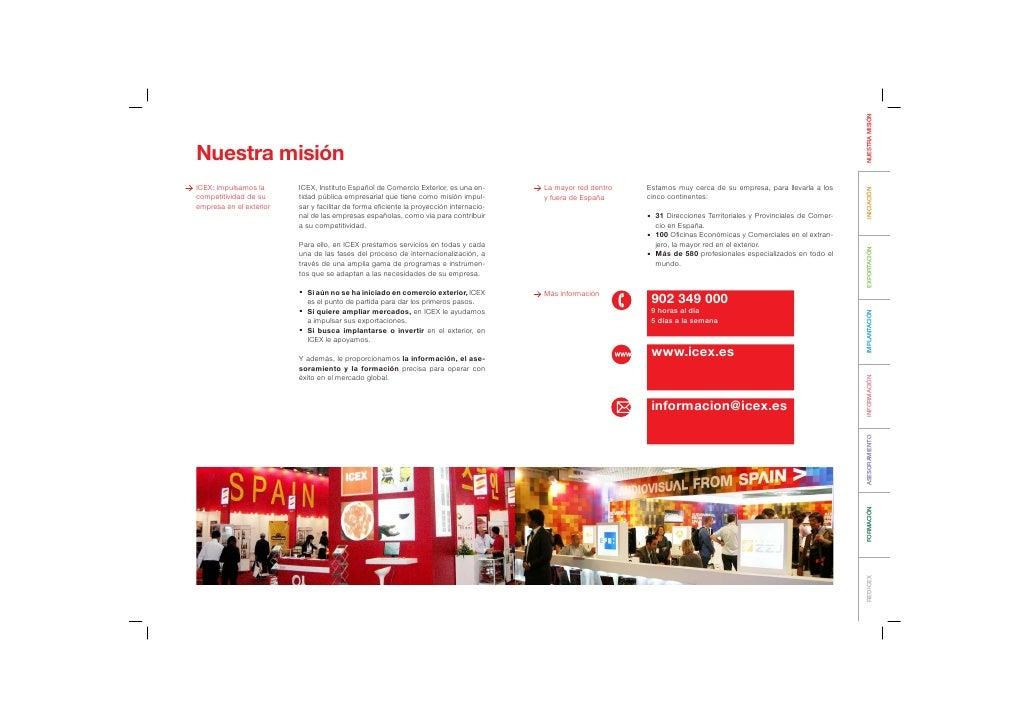 NUESTRA MISIÓNNuestra misiónICEX: impulsamos la      ICEX, Instituto Español de Comercio Exterior, es una en-      La mayo...