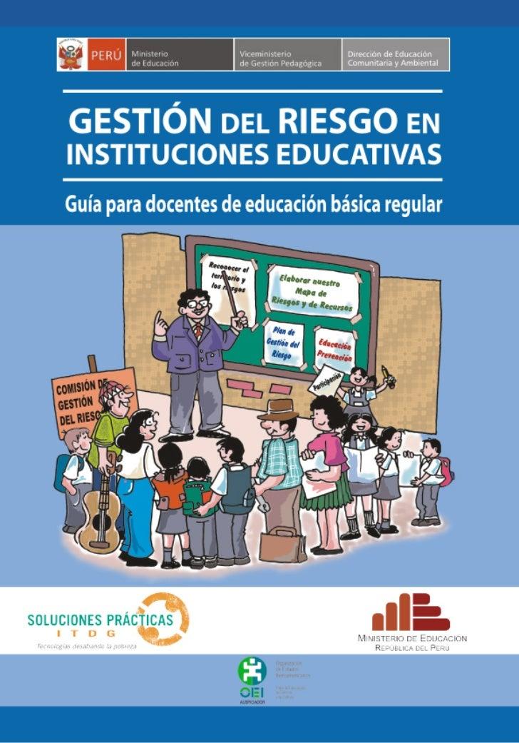 Gestión del RiesGo eninstituciones educativas Guía para docentes de educación          básica regular