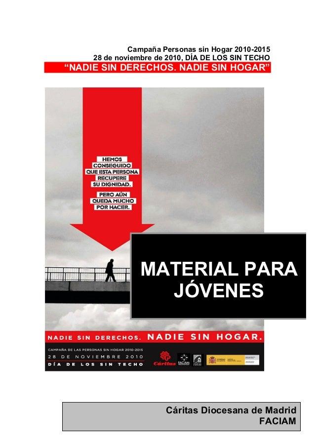"""Campaña Personas sin Hogar 2010-2015 28 de noviembre de 2010, DÍA DE LOS SIN TECHO """"NADIE SIN DERECHOS. NADIE SIN HOGAR"""" C..."""