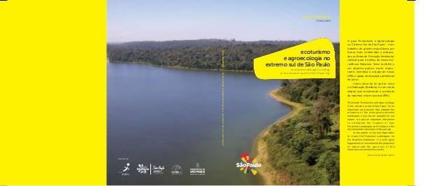 """O guia """"Ecoturismo e Agroecologia no Extremo Sul de São Paulo"""" é um trabalho de grande importância por tornar mais conheci..."""