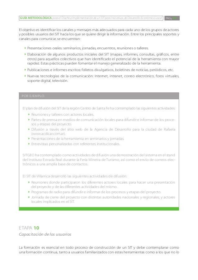 GUÍA METODOLÓGICA para el Diseño e Implementación de un SIT para Iniciativas de Desarrollo Económico Local   PÁG. 91El obj...
