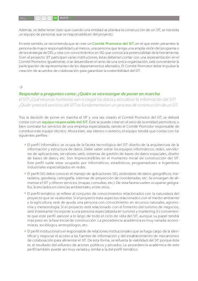 PÁG. 62     00 01 02 03 PARTE 03Además, se debe tener claro que cuando una entidad se plantea la construcción de un SIT, s...