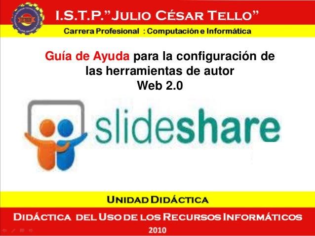 Guía de Ayuda para la configuración de las herramientas de autor Web 2.0