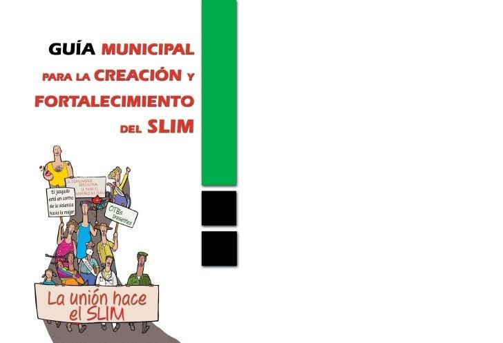 GUÍA MUNICIPAL PARA LA CREACIÓN Y FORTALECIMIENTO DEL SLIM                                                                ...