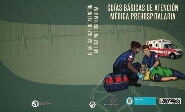 Ministerio de Salud y Protección Social República de Colombia  Guías Básicas de Atención Médica Prehospitalaria  Convenio ...