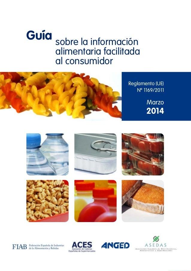// 1 Marzo 2014 Reglamento (UE) Nº 1169/2011 Guía sobre la información alimentaria facilitada al consumidor
