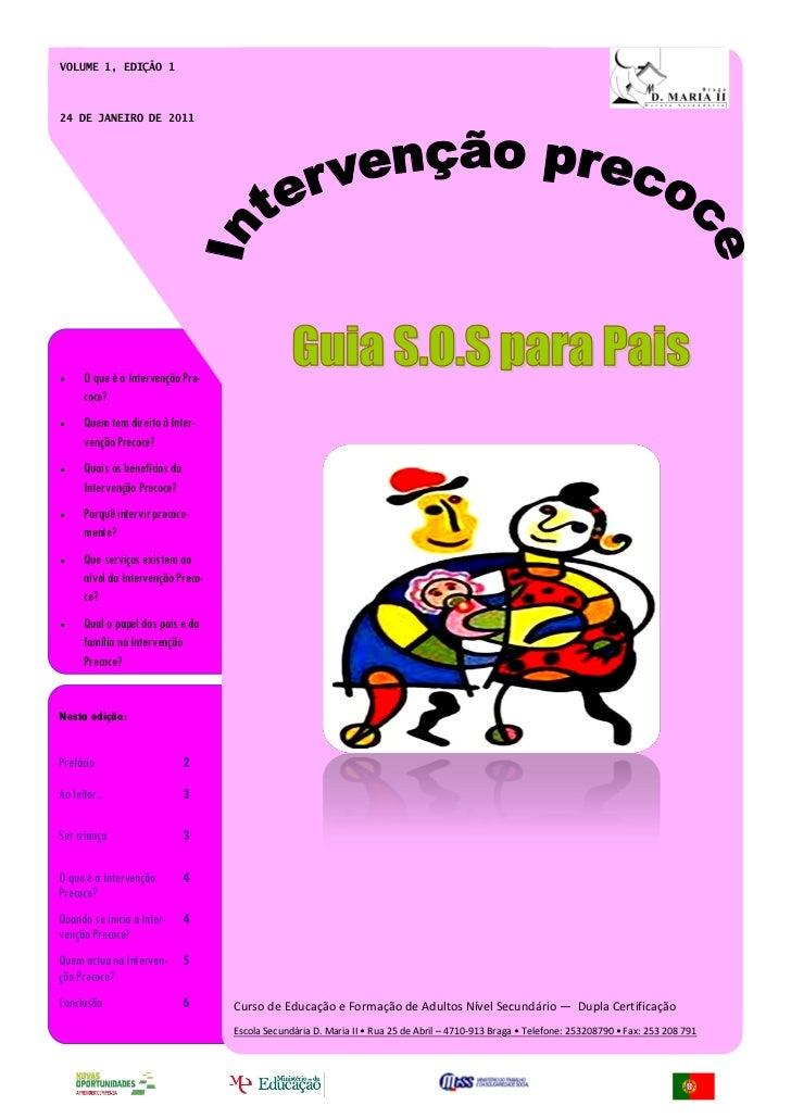 VOLUME 1, EDIÇÃO 124 DE JANEIRO DE 2011      O que é a Intervenção Pre-      coce?      Quem tem direito à Inter-      ven...
