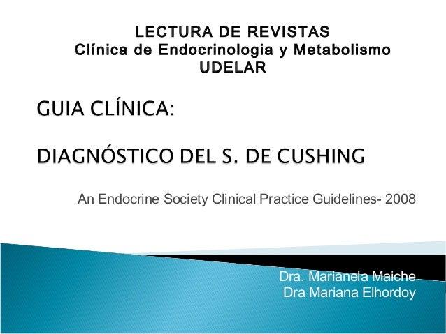 LECTURA DE REVISTAS Clínica de Endocrinologia y Metabolismo UDELAR  An Endocrine Society Clinical Practice Guidelines- 200...