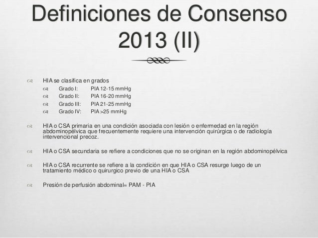 Nuevas definiciones 2013   Síndrome policompartimental es una condición donde 2 o más compartimentos tienen presiones com...