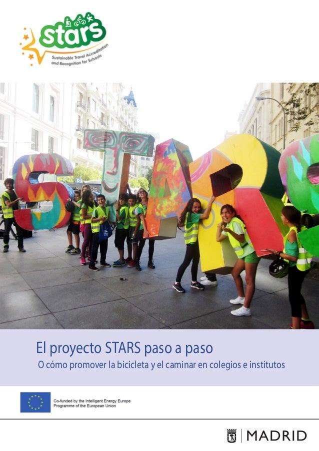1 El proyecto STARS paso a paso O cómo promover la bicicleta y el caminar en colegios e institutos