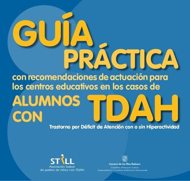 ALUMNOSCON TDAHcon recomendaciones de actuación paralos centros educativos en los casos deTrastorno por Déficit de Atenció...