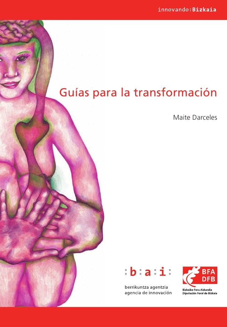 Guías para la transformación                    Maite Darceles