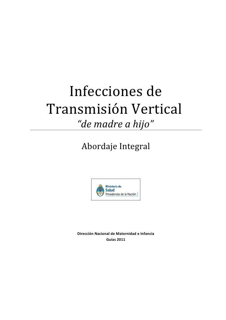 """Infecciones deTransmisión Vertical    """"de madre a hijo""""      Abordaje Integral    Dirección Nacional de Maternidad e Infan..."""