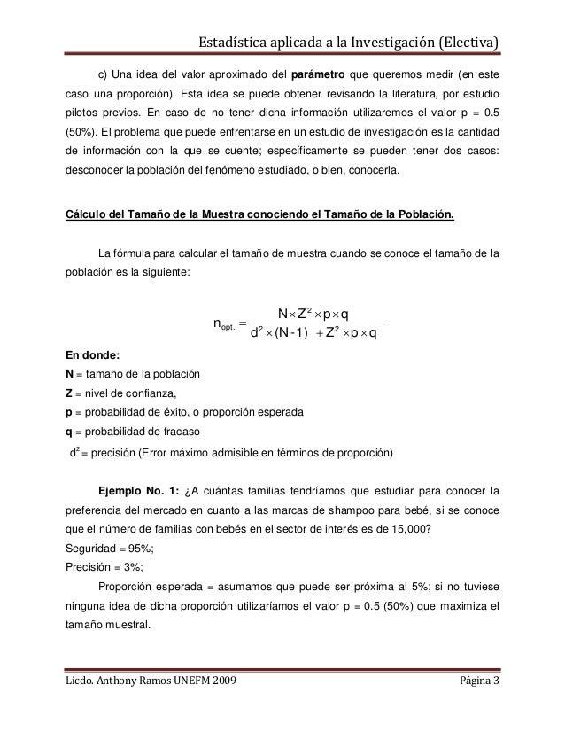 Estadística aplicada a la Investigación (Electiva) c) Una idea del valor aproximado del parámetro que queremos medir (en e...