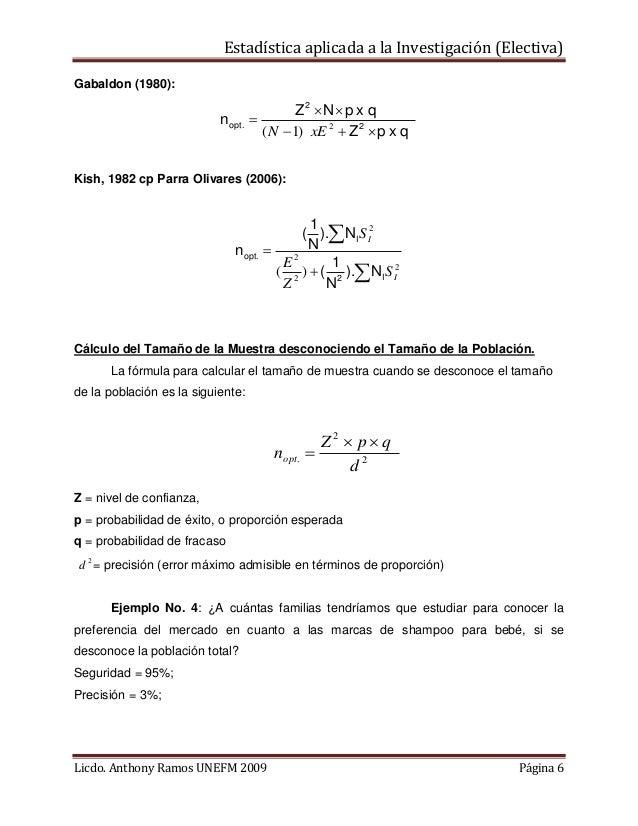 Estadística aplicada a la Investigación (Electiva) Gabaldon (1980):  nopt.  Z2  N p x q  ( N  1) xE 2  Z 2  p x q  K...
