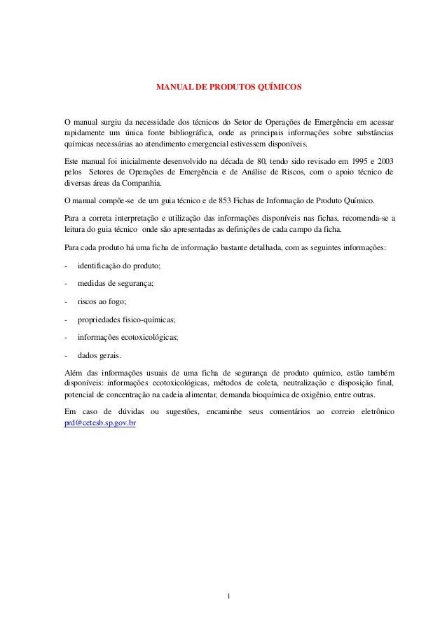 1 MANUAL DE PRODUTOS QUÍMICOS O manual surgiu da necessidade dos técnicos do Setor de Operações de Emergência em acessar r...