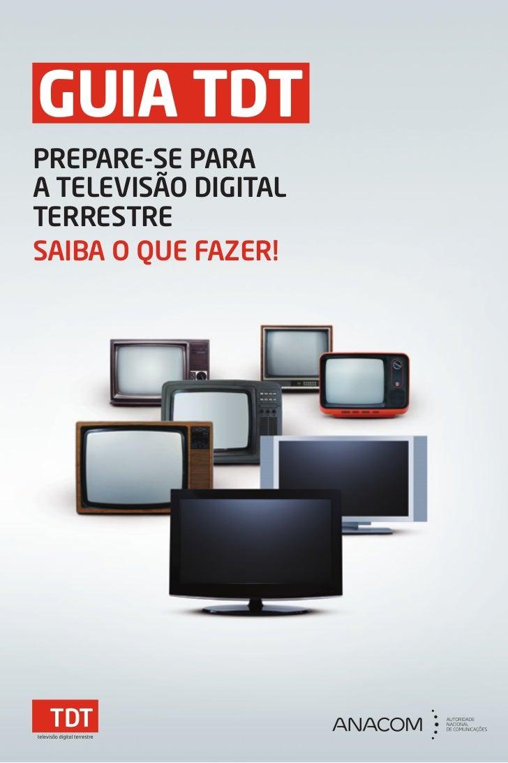 GUIA TDTPREPARE-SE PARAA tElEviSão digitAltERREStRESAibA o quE fAzER!