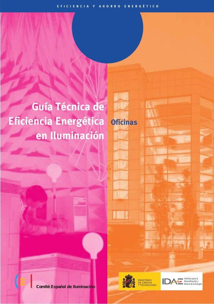 E F I C I E N C I A   Y   A H O R R O   E N E R G É T I C O      Guía Técnica deEficiencia Energética                     ...