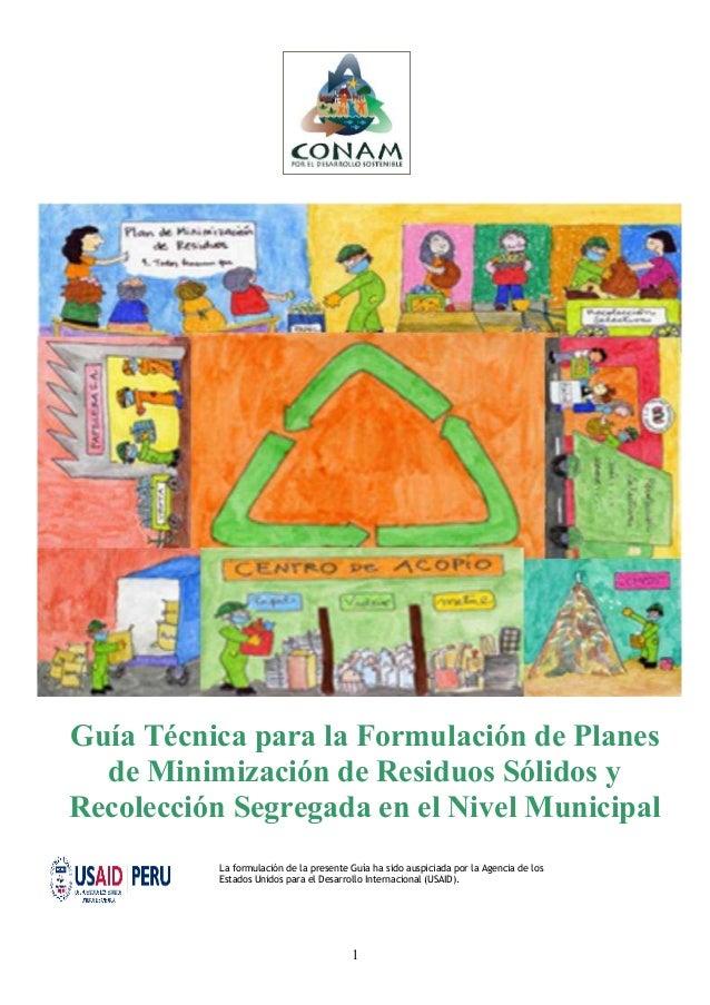 Guía Técnica para la Formulación de Planes  de Minimización de Residuos Sólidos yRecolección Segregada en el Nivel Municip...