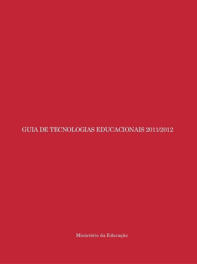 Guia de Tecnologias Educacionais 2011/2012 MEC 1 GUIA DE TECNOLOGIAS EDUCACIONAIS 2011/2012 Ministério da Educação