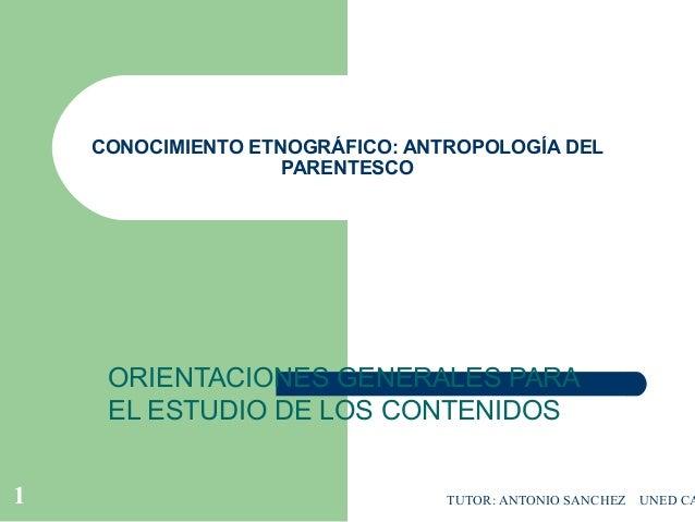 CONOCIMIENTO ETNOGRÁFICO: ANTROPOLOGÍA DEL                    PARENTESCO     ORIENTACIONES GENERALES PARA     EL ESTUDIO D...