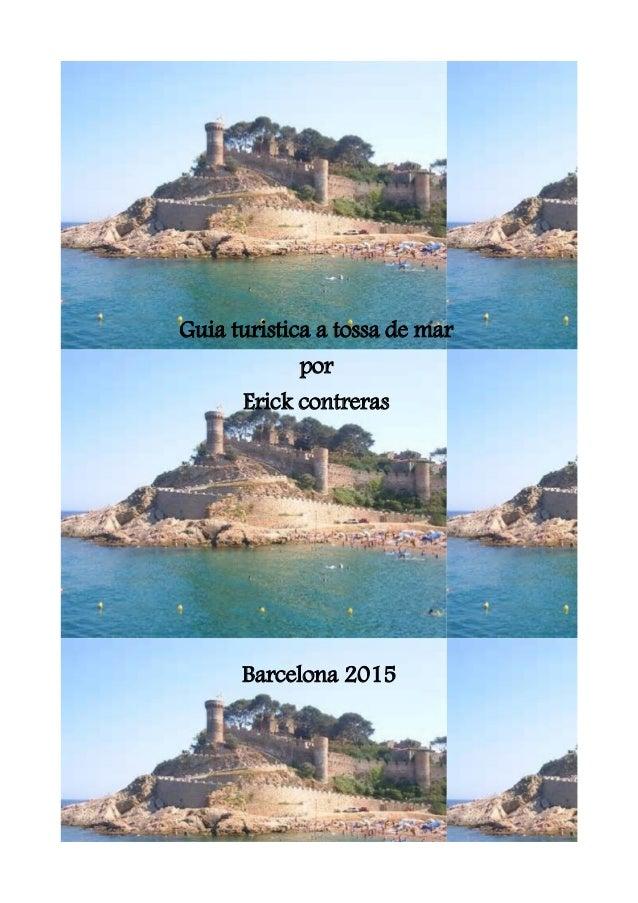 Guia turistica a tossa de mar por Erick contreras Barcelona 2015