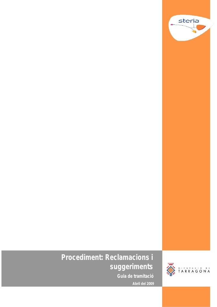 Procediment: Reclamacions i               suggeriments                 Guia de tramitació                        Abril del...