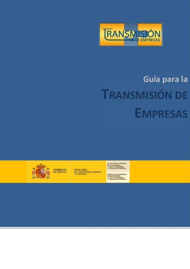 3Guía para la Transmisión de Empresas Guía para la TRANSMISIÓN DE EMPRESAS