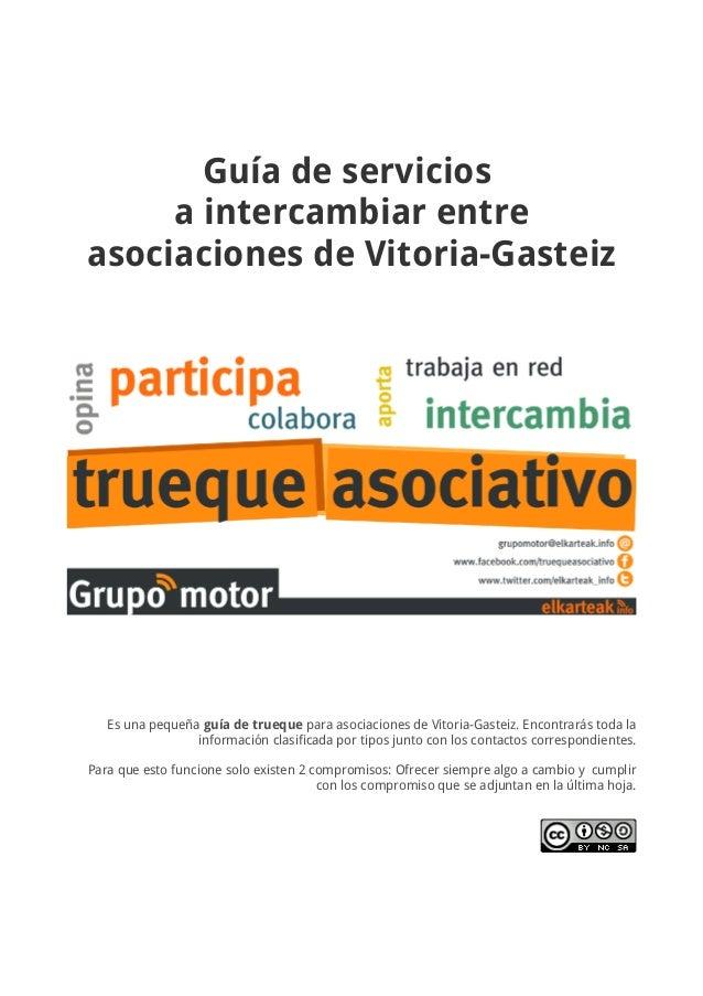Guía de serviciosa intercambiar entreasociaciones de Vitoria-GasteizEs una pequeña guía de trueque para asociaciones de Vi...
