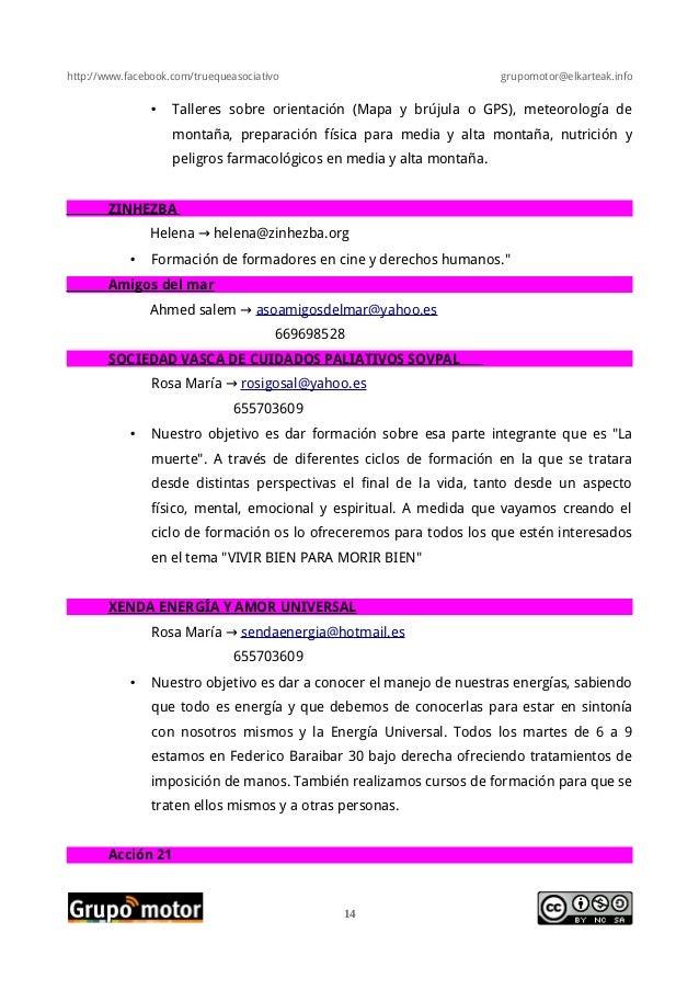 http://www.facebook.com/truequeasociativo grupomotor@elkarteak.info• Talleres sobre orientación (Mapa y brújula o GPS), me...