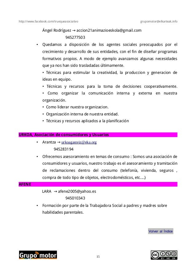 http://www.facebook.com/truequeasociativo grupomotor@elkarteak.infoÁngel Rodríguez accion21animazioeskola@gmail.com→945277...