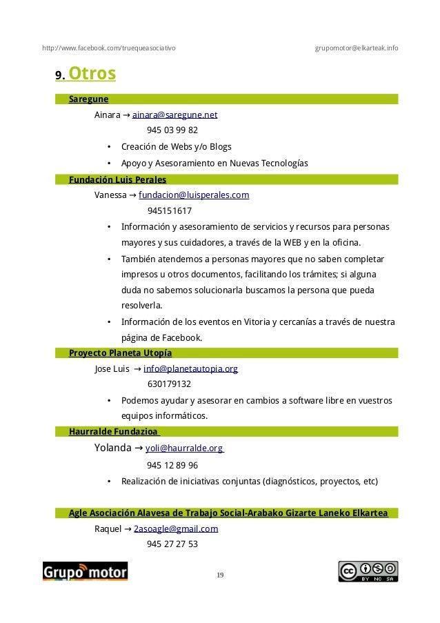 http://www.facebook.com/truequeasociativo grupomotor@elkarteak.info9. OtrosSareguneAinara → ainara@saregune.net945 03 99 8...