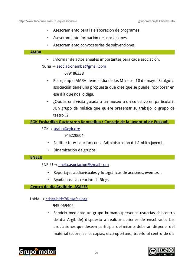http://www.facebook.com/truequeasociativo grupomotor@elkarteak.info• Asesoramiento para la elaboración de programas.• Ases...
