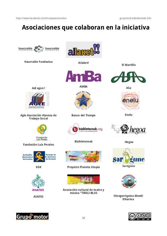 http://www.facebook.com/truequeasociativo grupomotor@elkarteak.infoAsociaciones que colaboran en la iniciativaHaurralde Fu...