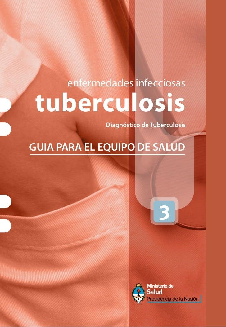enfermedades infecciosas tuberculosis             Diagnóstico de TuberculosisGUIA PARA EL EQUIPO DE SALUD