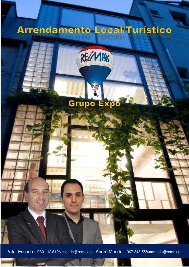 Vitor Escada – 960 112 612/vescada@remax.pt | André Mendo – 967 343 558/amendo@remax.pt