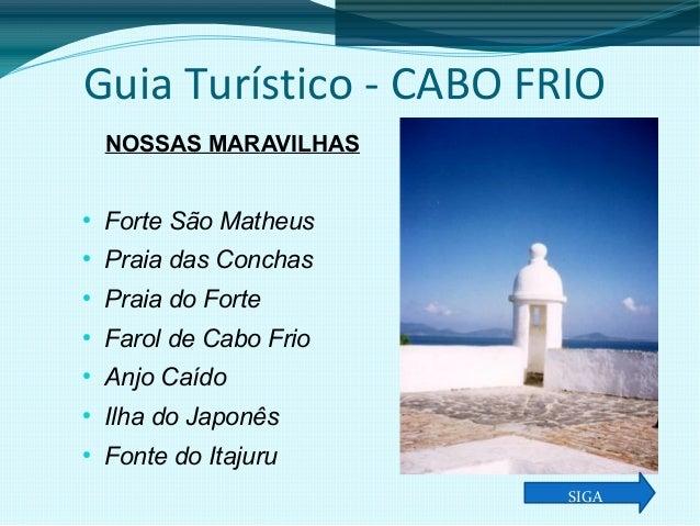 Guia Turístico - CABO FRIO NOSSAS MARAVILHAS  ●  Forte São Matheus  ●  Praia das Conchas  ●  Praia do Forte  ●  Farol de C...