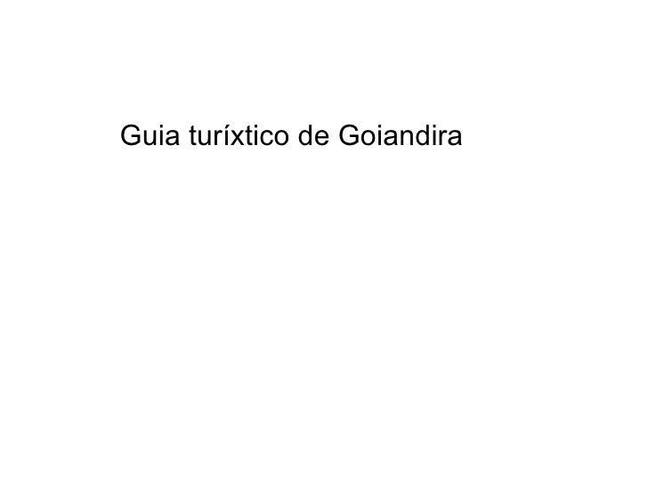 <ul><li>Guia turíxtico de Goiandira </li></ul>