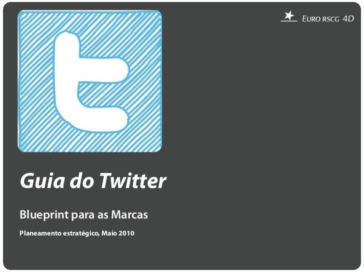 Guia do TwitterBlueprint para as MarcasPlaneamento estratégico, Maio 2010