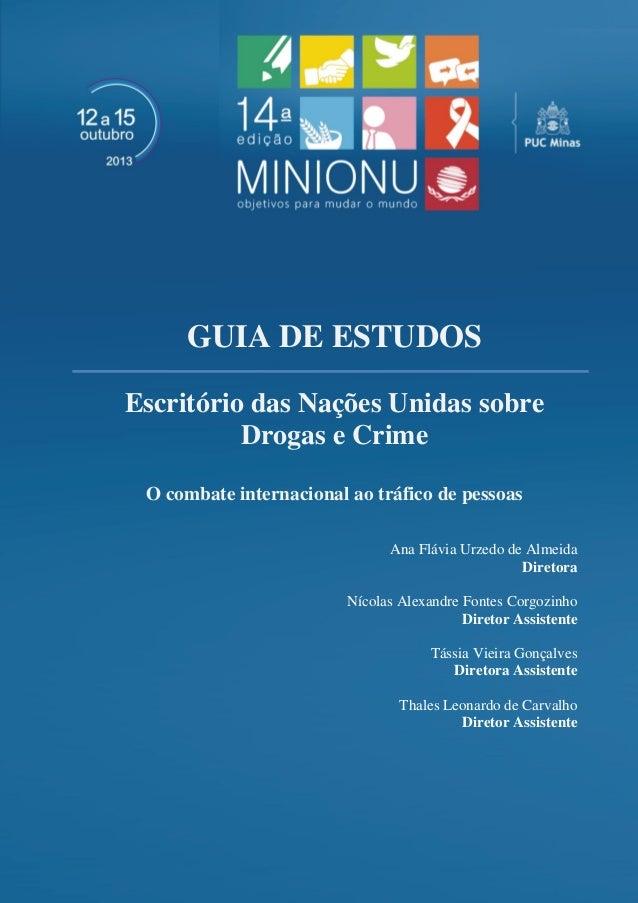 GUIA DE ESTUDOS  Escritório das Nações Unidas sobre Drogas e Crime  O combate internacional ao tráfico de pessoas  Ana Flá...