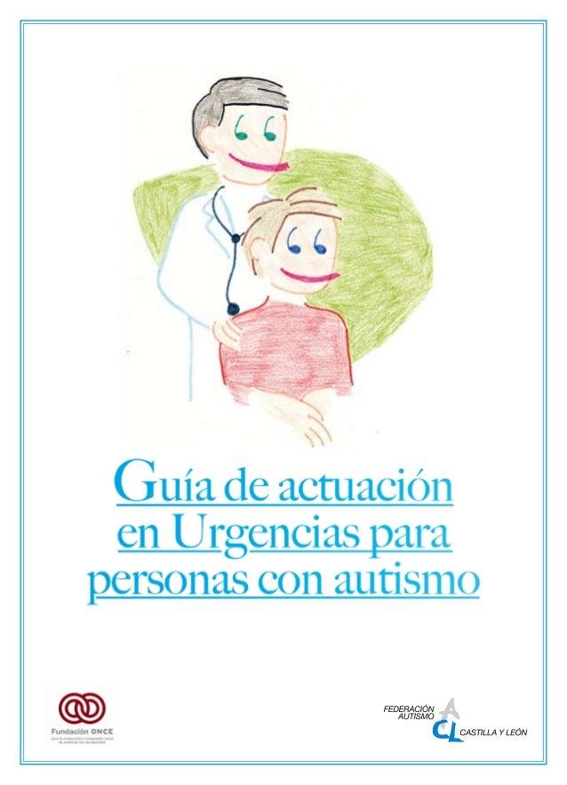TRASTORNOS DEL ESPECTRO DEL AUTISMO  Guía de actuación en Urgencias para personas con autismo  Realización  Federación Aut...